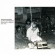 Archival Sound Series: Jose Maceda[philippines]field Recordings In Philippines[1953-1972]
