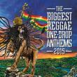 Biggest Reggae One-drop Anthems 2015