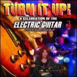 Turn It Up!: A Celebration Of The Electric Guitar