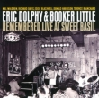 Eric Dolphy & Booker Little Remembered Live At Sweet Basil