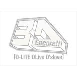 Encore!! 3D Tour [D-LITE DLive D'slove] �y���Y���� DELUXE EDITION�z (2DVD+2CD+�t�H�g�u�b�N�{�X�}�v��)