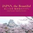 Japan.The Beautiful -Utsukushii Nihon Gokusaishiki No Melody