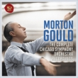 Morton Gould : The Complete Chicago Symphony Orchestra Recordings (6CD)