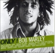 Only ! Bob Marley