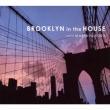 Brooklyn In The House Mixed By Maria Fujioka