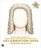 Makihara Noriyuki Symphony Orchestra Concert `celebration 2015`-Starry Nights-