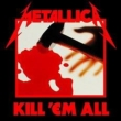 Kill Em All: Deluxe Boxset (5CD+4�A�i���O+1DVD)(�����)