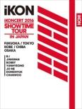 iKONCERT 2016 SHOWTIME TOUR IN JAPAN �y���Y����Ձz(3DVD+2CD+�X�}�v��)