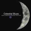 Celestial Blues -Cosmic, Political & Spiritual Jazz 1970-1974