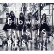 THIS IS Flower  THIS IS BEST (2CD+2Blu-ray)