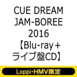 【Loppi・HMV限定盤】CUE DREAM JAM-BOREE 2016 Blu-ray(Blu-ray1枚+ライブ盤CD1枚)