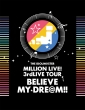 THE IDOLM@STER MILLION LIVE! 3rdLIVE TOUR BELIEVE MY DRE@M!! LIVE Blu-ray 06&07��MAKUHARI�y���S���Y����z�i5���g�j