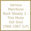 Merritone Rock Steady 2 : This Music Got Soul 1966-1967
