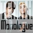 Monologue �y�������Ձz(CD+DVD)