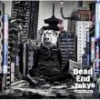 Dead End In Tokyo 【初回限定盤】(+DVD)
