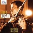 Leonid Kogan : Milestones of a Legend (10CD)