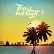 Too Slow To Disco 3 (Colored Vinyl)