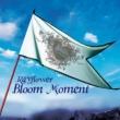 Bloom Moment
