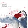 『パルジファル』全曲 マーク・エルダー&ハレ管弦楽団、ラーシュ・クレーヴェマン、ジョン・トムリンソン、他(2013 ステレオ)(4CDR)