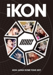 iKON JAPAN DOME TOUR 2017 (DVD)