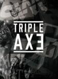 TRIPLE AXE TOUR'17