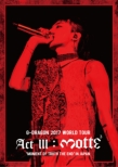 G-DRAGON 2017 WORLD TOUR <ACT III, M.O.T.T.E> IN JAPAN (2Blu-ray)