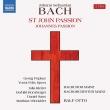 『ヨハネ受難曲』1749年版全曲+1725年版追加楽章 ラルフ・オットー&マインツ・バッハ管弦楽団(2CD)