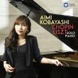 Aimi Kobayashi : Chopin, Liszt Solo Piano