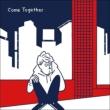 Come Together Feat.Iri (Video Edit)/ (Kai Takahashi Remix)
