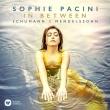 Sophie Pacini : In Between -Schumann & Mendelssohn