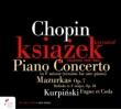 ショパン:ピアノ協奏曲第2番(ピアノ独奏版)、バラード第2番、クルピンスキ:『ポーランドは未だ滅びず』の主題によるフーガとコーダ、他 クシシュトフ・クションジェク