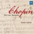 Late Mazurkas: Todd Crow(P)