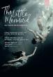 バレエ『人魚姫』 コデット振付、マチェイコヴァー、ヴィンクラート、チェコ国立バレエ(2017)
