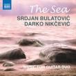 The Sea〜ギター・デュオ・リサイタル スルジャン・ブラトヴィチ、ダルコ・ニクチェヴィチ