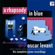 A Rhapsody in Blue -The Extraordinary Life of Oscar Levant (8CD)