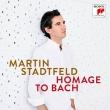 Martin Stadtfeld : Homage to Bach