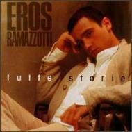 Eros Ramazzotti/Tutti Storie (Italian Version)