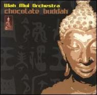 Wah Mui Orchestra/Chocolate Buddha