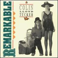 Colin Lloyd Tucker/Remarkable