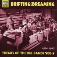 Various/Drifting And Dreaming - Themesof The Big Bands Vol.2 1934-1945