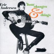 Eric Andersen/Bout Changes And Things Take