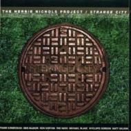 Herbie Nichols Project/Strange City