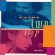 Aztec Two Step/Of Age
