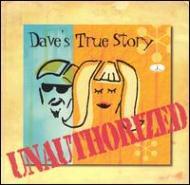 Dave's True Story/Unauthorisedhybrid