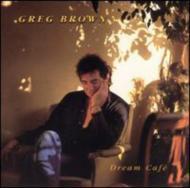 Greg Brown/Dream Cafe