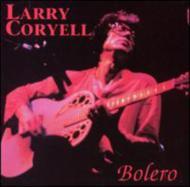 Larry Coryell/Bolero