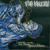 Five Knuckle/Lost For Words Far From Speechless
