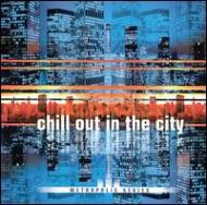 Various/Chill Out In Hte City