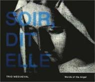 Medieval Classical/Words Of The Angel: Trio Mediaeval