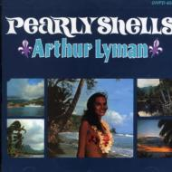 Arthur Lyman/Pearly Shells